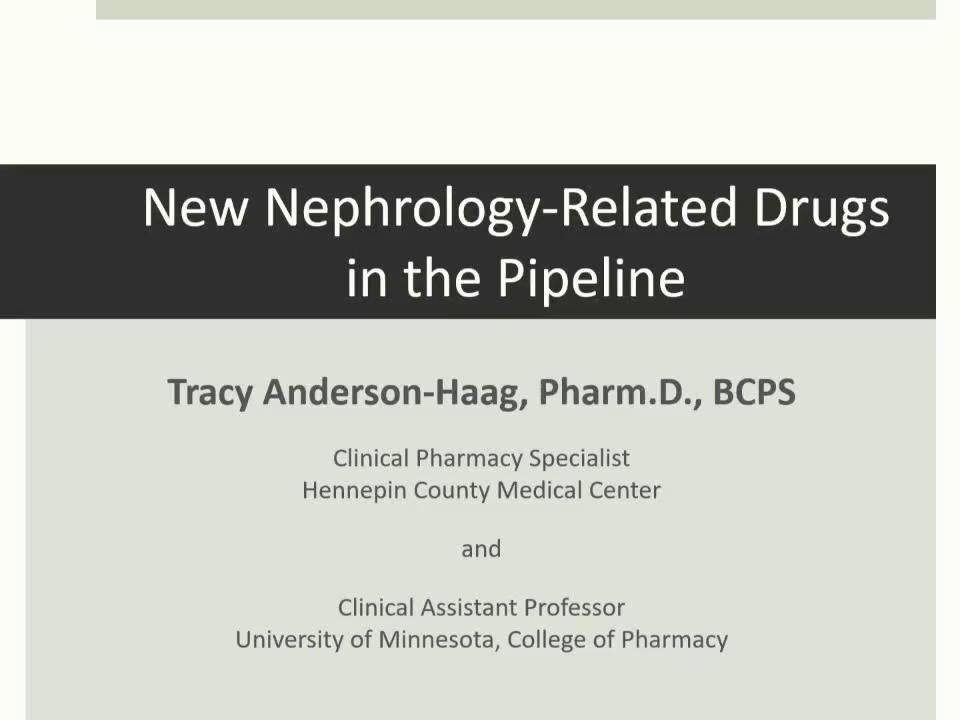 New Nephrology-Related Drugs in the Pipeline