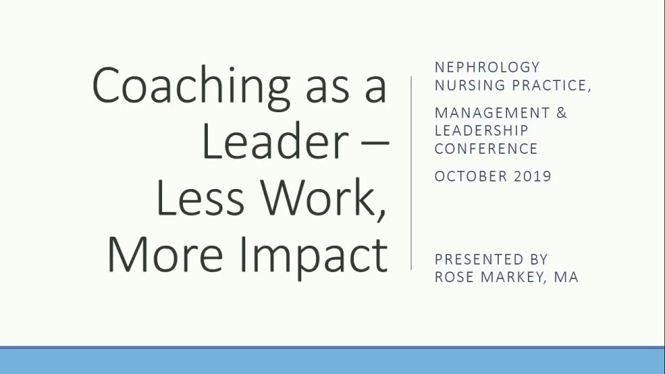 Going for the Gold in Nurse Management: Coaching as a Leader - Less Work, More Impact