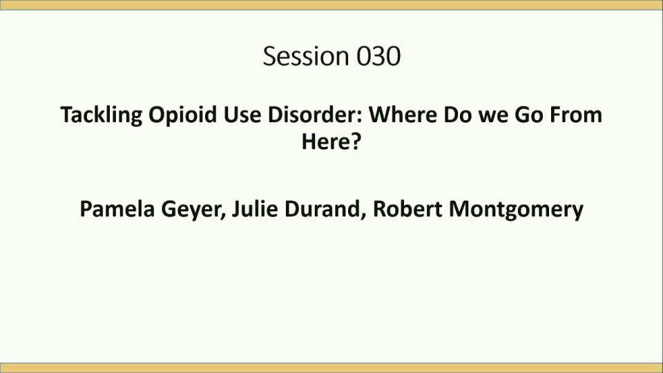 Tackling Opioid Use Disorder - Where Do We Go From Here (Finding Our Way)