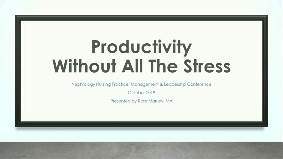 Going for the Gold in Nurse Management: Productivity without all the Stress