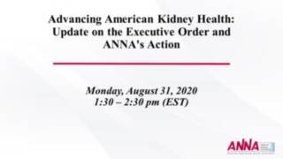 General Session - Advancing American Kidney Health: Update on the Executive Order and ANNA's Action & Closing Remarks