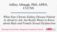 What Your Chronic Kidney Disease Patient Is Afraid to Ask, but Really Wants to Know about Male and Female Sexual Dysfunction