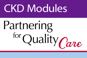 CKD Modules - Chronic Kidney Disease: Nursing Care of the Patient with CKD In ANY Setting