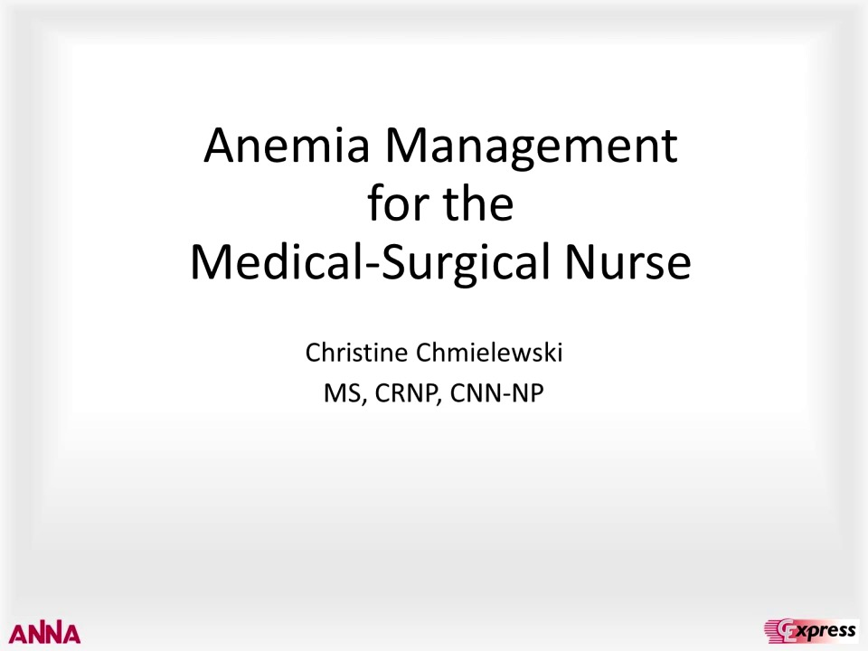 Anemia Management for the Medical-Surgical Nurse