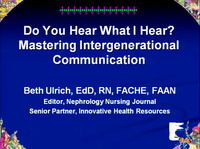 The RN as Educator: Do You Hear What I Hear: Intergenerational Communication