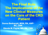 The Final Rule: The Implications of the New Clinical Measures on the Care of the CKD Patient