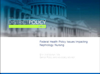 Health Policy Workshop, Part 1 ~ Current Federal Health Policies Impacting Nephrology Nursing