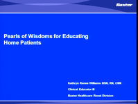 Home Therapies: Pearls of Wisdom for Educating Home Patients (Specialty Practice Session)