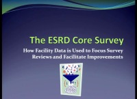 Issues in Management: The ESRD Core Survey: Collaborating to Improve Care - Using Your Facility Data to Focus Survey Review and Facilitate Improvement