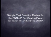 Sample Test Question Review for the CNN-NP Certification Exam