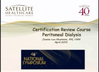 Certification Review Course - Peritoneal Dialysis Part I
