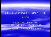 Clinical Concerns in Acute Care - Heart Failure and Chronic Kidney Disease in the Acute Care Patient