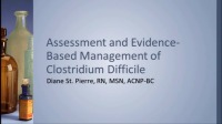 Assessment and Evidence-Based Management of Clostridium Difficile