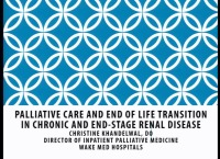 Advanced Practice ~ Palliative Care and End-of-Life Transitions in Chronic and End-Stage Renal Disease