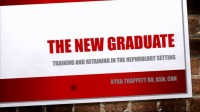 The New Graduate: Training and Retaining in the Nephrology Setting