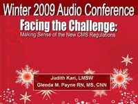 Winter 2009 - Facing the Challenge: Making Sense of the New CMS Regulations