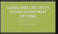 Heart Don't Fail Me Now: LVADs and Life Vests in the Outpatient Setting