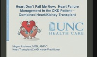 Heart Don't Fail Me Now: Heart Failure Management in the CKD Patient – Combined Heart/Kidney Transplant