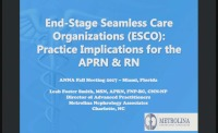 ESRD Seamless Care Organizations (ESCOs): Practice implications for the APRN and RN