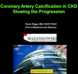Coronary Artery Calcification in Individuals with CKD: Slowing the Progression (Supported by an Educational Grant from Sanofi Renal)