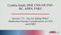 Advanced Practice - You're Taking What? Medication Dosing in CKD and ESRD