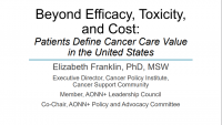 General Session 3 | Beyond Efficacy, Toxicity, and Cost: Patients Define Cancer Care Value in the United States