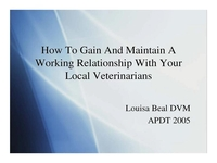 How To Gain and Maintain a Working Relationship With Your Local Veterinarians