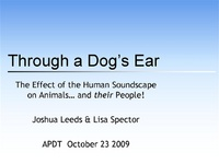 Through a Dog's Ear: The Effect of Human Soundscape on Animals... and Their People!