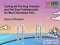 Calling All Pet Dog Trainers and Pet Dog Professionals: No More Homeless Pets