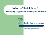 What's That I Fear? Identifying Triggers and Resolving the Problem