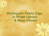 Working with Fearful Dogs in Private Lessons and Group Classes