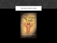 The Dog Vinci Code - Decoding Your Dog's Behavior