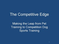 Making the Leap from Pet Training to Dog Sports Competition Training