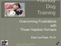 Family Friendly Dog Training: Overcoming Frustrations with Those Hapless Humans