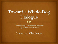 Toward a Whole Dog Dialogue: The Evolving Conversation Between Dog-and-Human Partners