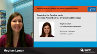 Preparing for Candida auris: Infection Prevention for a Transmissible Fungus