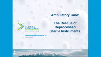 Ambulatory Care: The Rescue of Reprocessed Sterile Instruments