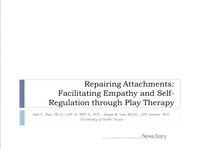 Repairing Attachments: Facilitating Empathy and Self-Regulation through Play Therapy