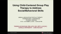 Using Child-Centered Group Play Therapy to Address Social/Behavioral Skills