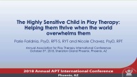 The Highly Sensitive Child (HSC) in Play Therapy: Helping Them Thrive When the World Overwhelms Them