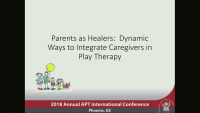Parents as Healers: Dynamic Ways to Integrate Caregivers in Play Therapy