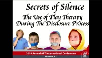 Secrets and Silence, Addressing the Disclosure Process in Play Therapy for Sexual Trauma Survivors