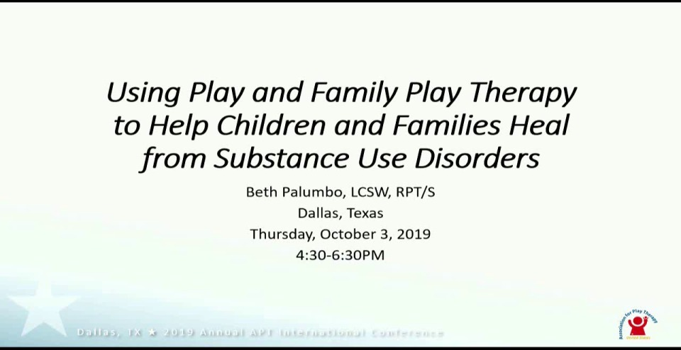 Using Play and Family Play Therapy to Help Children and Families Heal from Substance Use Disorders