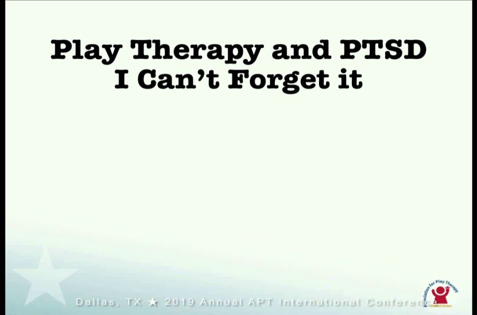 Play Therapy and PTSD, I Can't Forget It