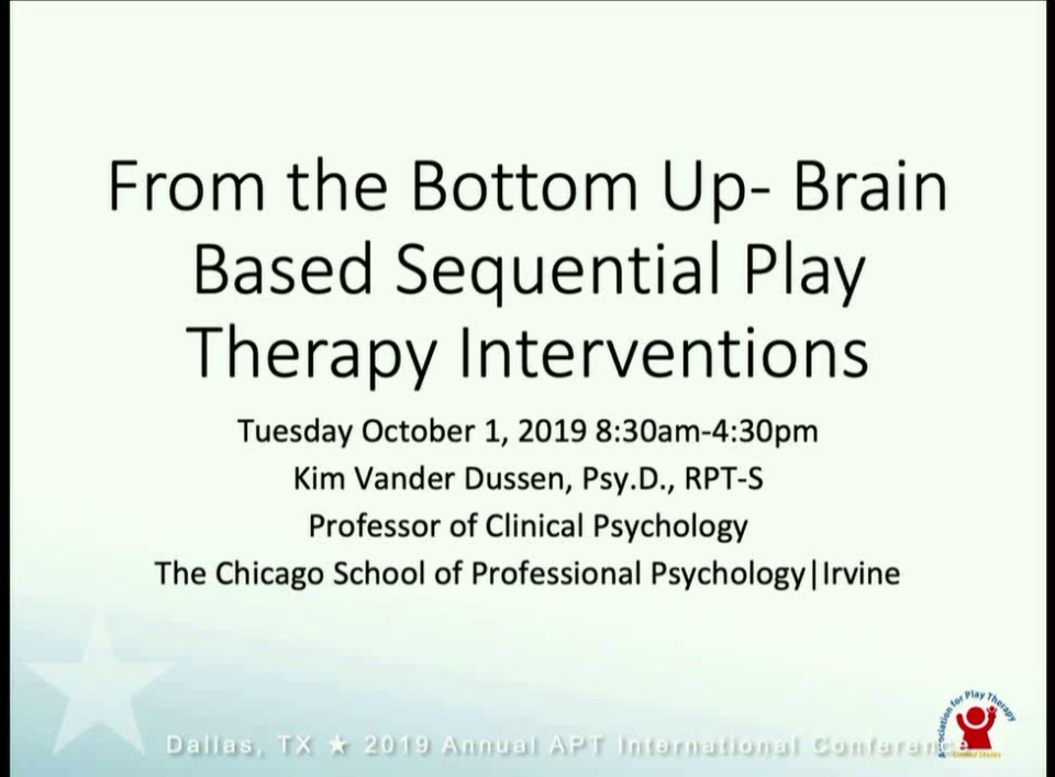 From the Bottom Up - Brain Based Sequential Play Therapy Interventions