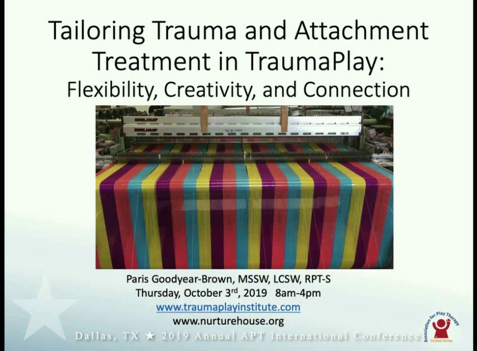 Tailoring Trauma and Attachment Treatment in TraumaPlay™: Flexibility, Creativity, & Connection