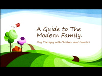 A Guide to Play Therapy with the Modern Family