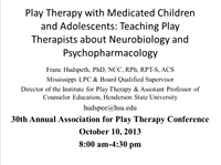 Play Therapy with Medicated Children and Adolescents: Teaching Play Therapists About Neurobiology and Psychopharmacology