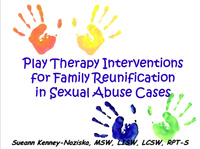 Play Therapy Interventions for Family Reunification in Sexual Abuse Cases