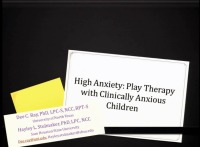 High Anxiety: Play Therapy with Clinically Anxious Children